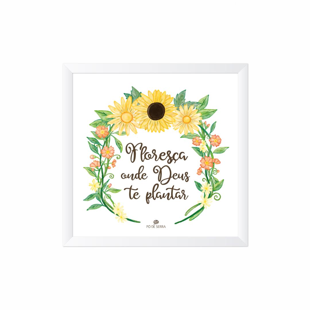 Quadro Decorativo Floresça Onde Deus Te Plantar